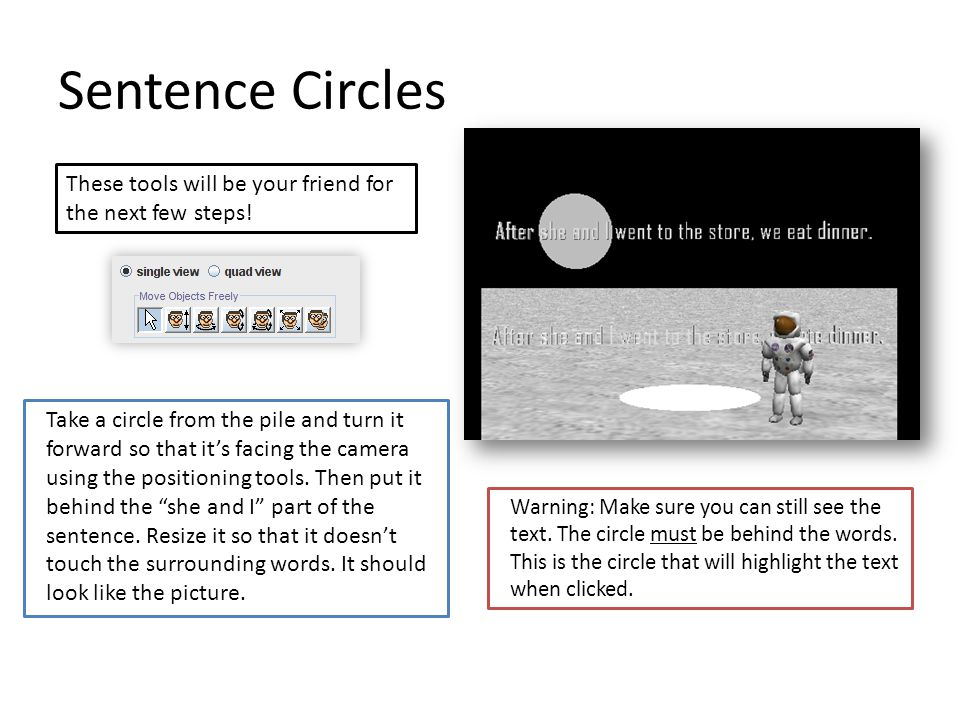 Sentence Circles Take a circle from the pile and turn it forward so that its facing the camera using the positioning tools.
