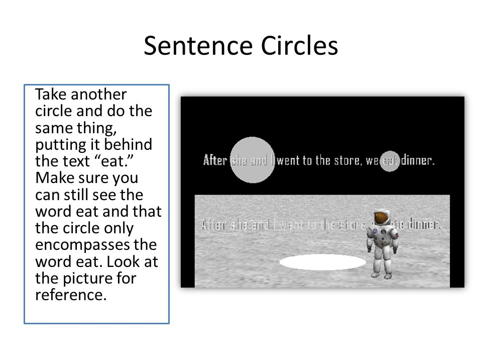 Sentence Circles Take another circle and do the same thing, putting it behind the text eat.