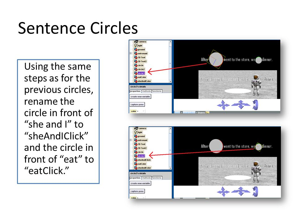 Sentence Circles Using the same steps as for the previous circles, rename the circle in front of she and I to sheAndIClick and the circle in front of eat to eatClick.
