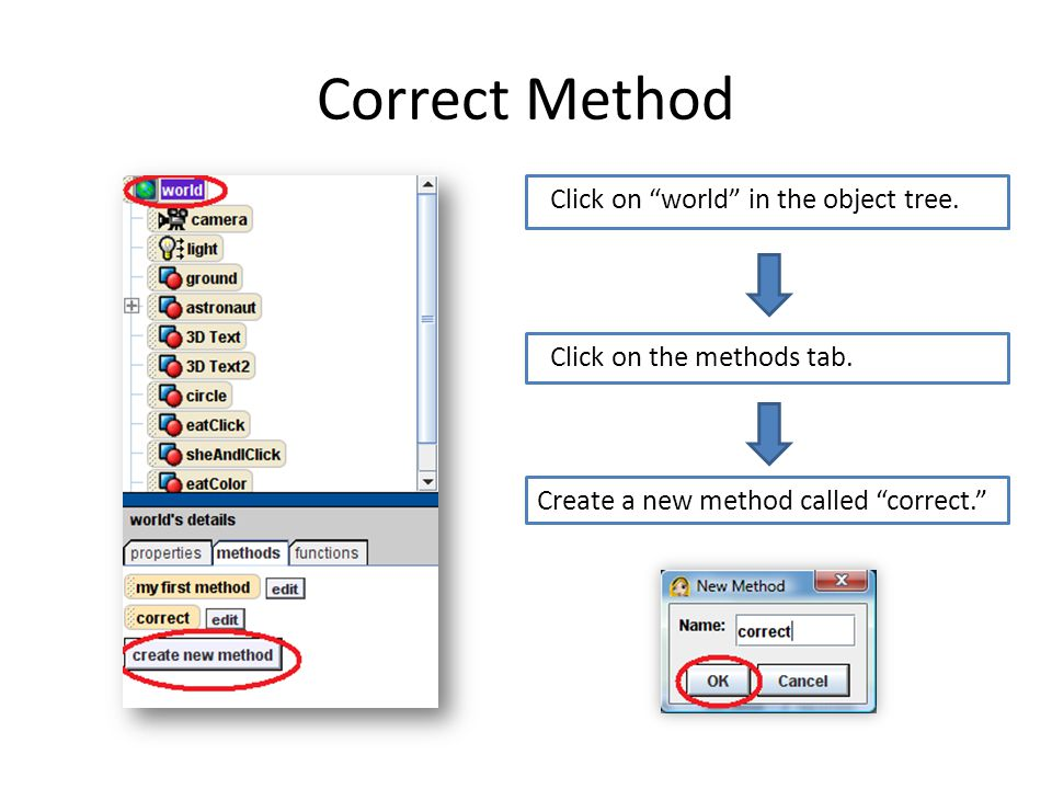 Correct Method Click on world in the object tree. Click on the methods tab.