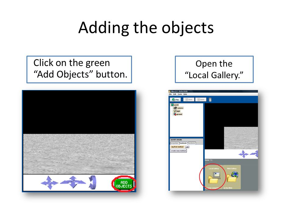 Adding the objects Click on the green Add Objects button. Open the Local Gallery.