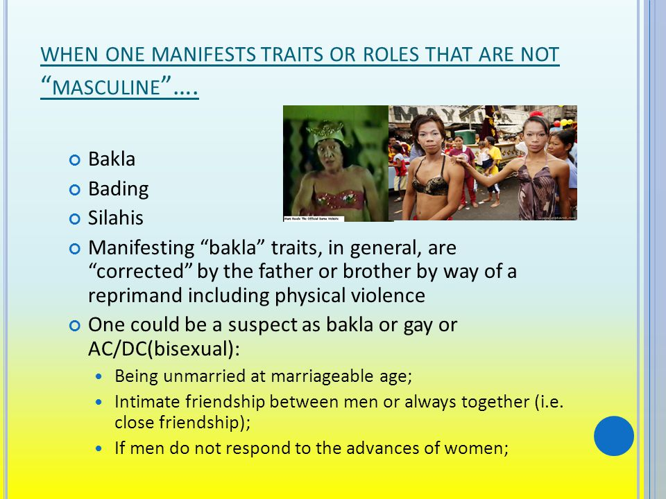 WHEN ONE MANIFESTS TRAITS OR ROLES THAT ARE NOT MASCULINE ….