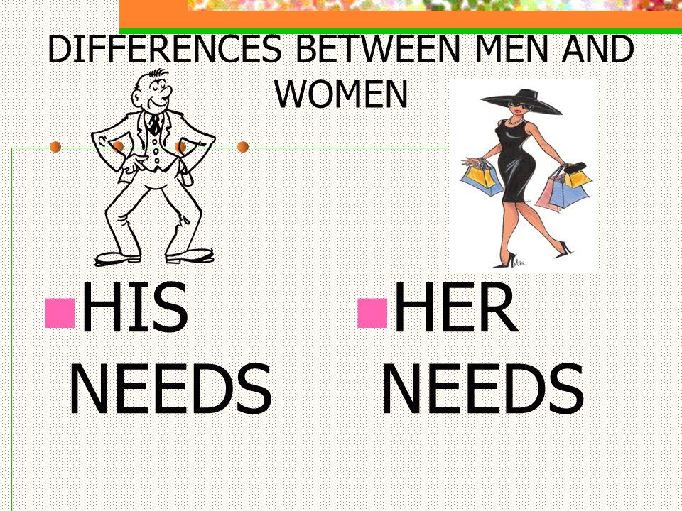 DIFFERENCES BETWEEN MEN AND WOMEN HIS NEEDS HER NEEDS