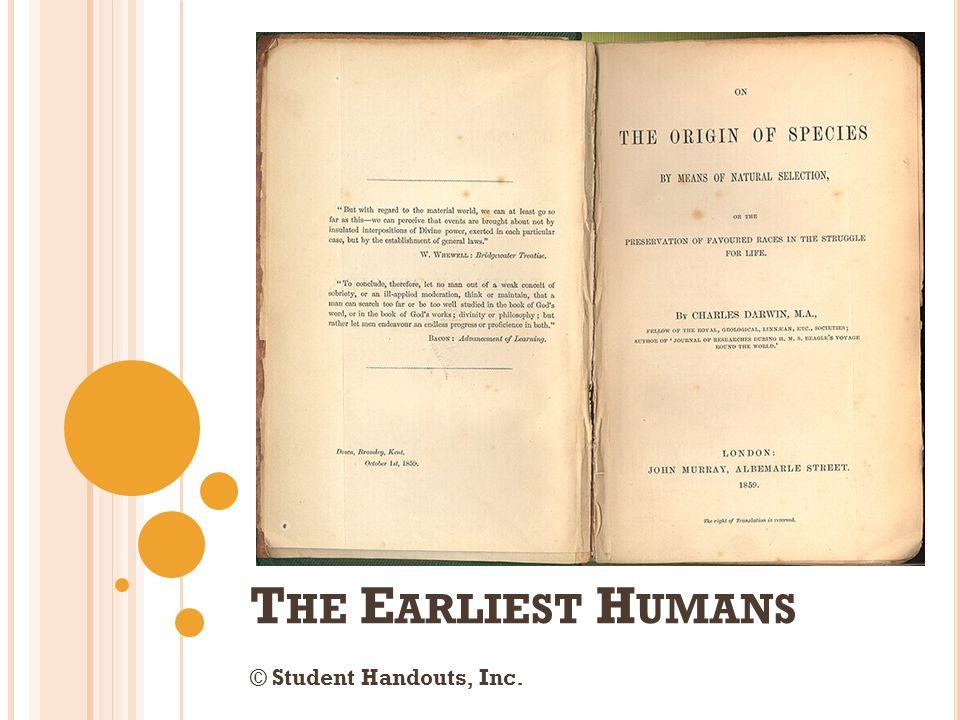 T HE E ARLIEST H UMANS © Student Handouts, Inc.