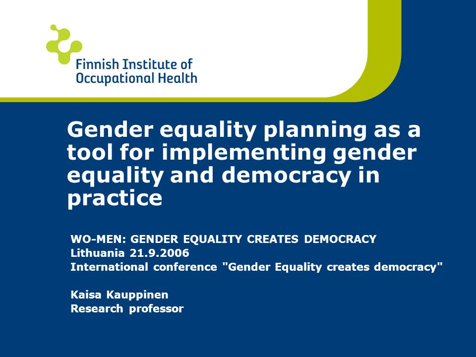 Gender equality planning as a tool for implementing gender equality and democracy in practice WO-MEN: GENDER EQUALITY CREATES DEMOCRACY Lithuania 21.9