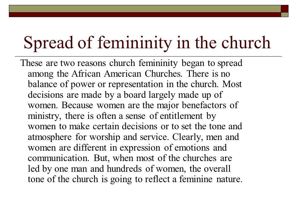 Men Absent in Church Once upon a time, when a woman decided that she was ready to settle down and get married, she could begin her quest for a husband in the church.