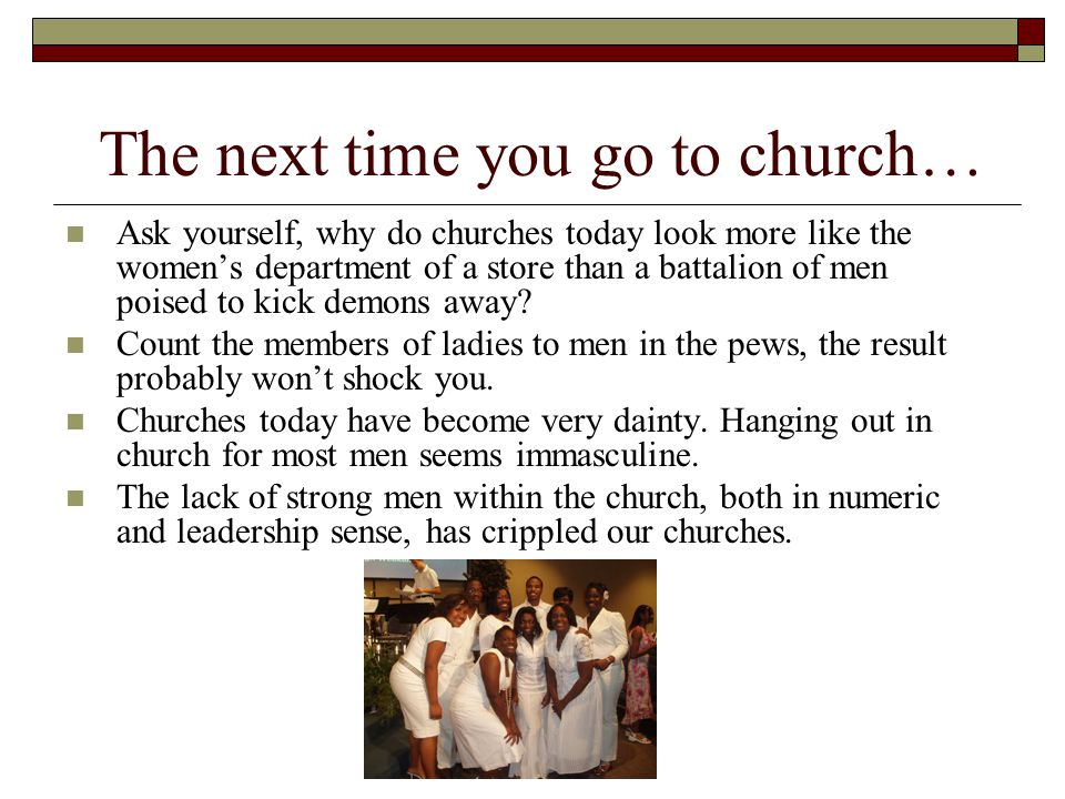 How do we regain the masculine spirit in our houses of worship.