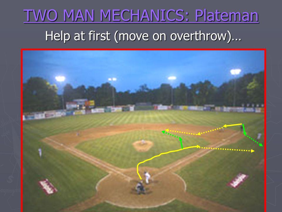 TWO MAN MECHANICS: Plateman Help at first (move on overthrow)…