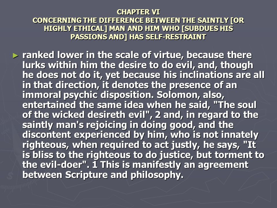 CHAPTER VI CONCERNING THE DIFFERENCE BETWEEN THE SAINTLY [OR HIGHLY ETHICAL] MAN AND HIM WHO [SUBDUES HIS PASSIONS AND] HAS SELF-RESTRAINT ranked lowe