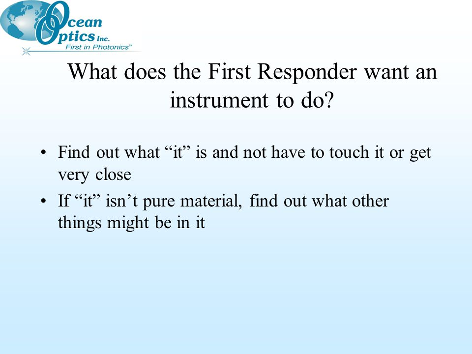 What does the First Responder want an instrument to do.