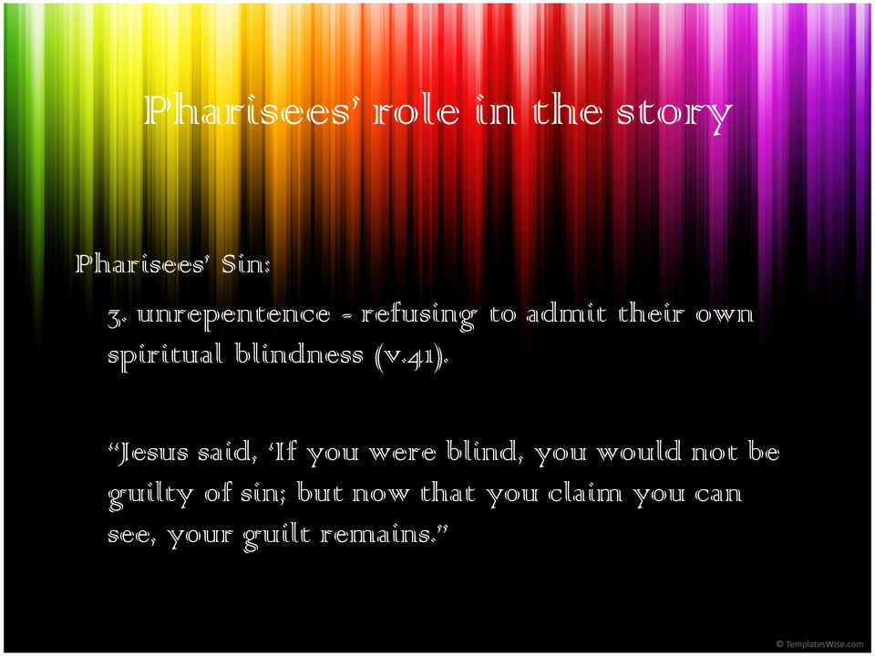 Pharisees role in the story Pharisees Sin: 3.