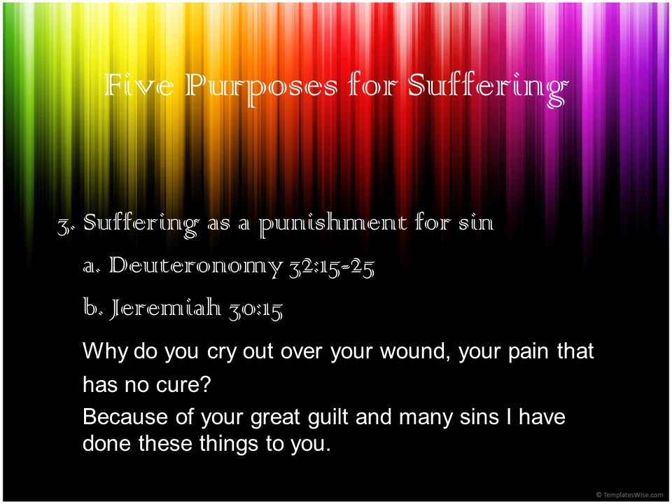 Five Purposes for Suffering 3. Suffering as a punishment for sin a.