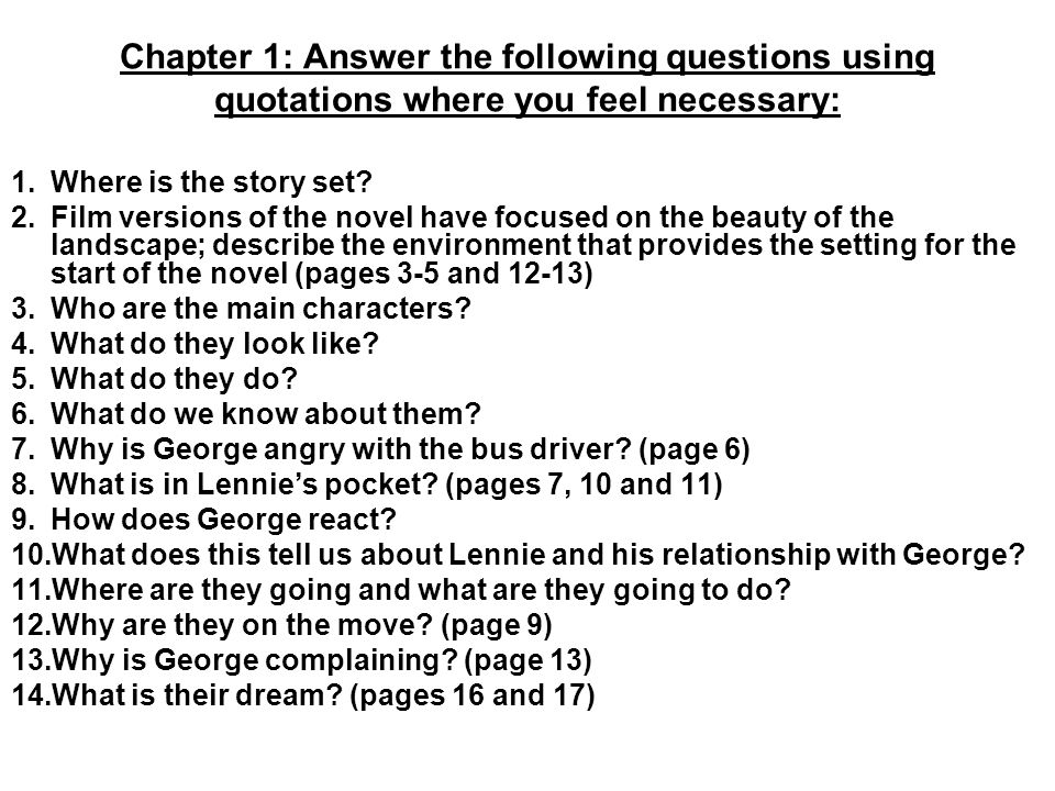 Chapter 1: Answer the following questions using quotations where you feel necessary: 1.Where is the story set? 2.Film versions of the novel have focus