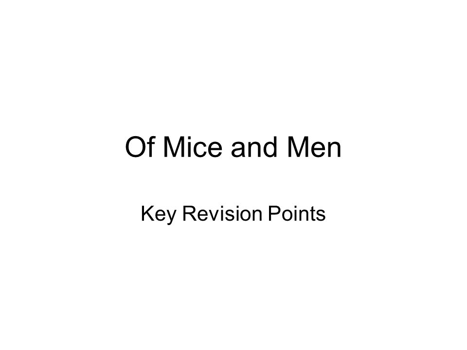 Of Mice and Men Key Revision Points