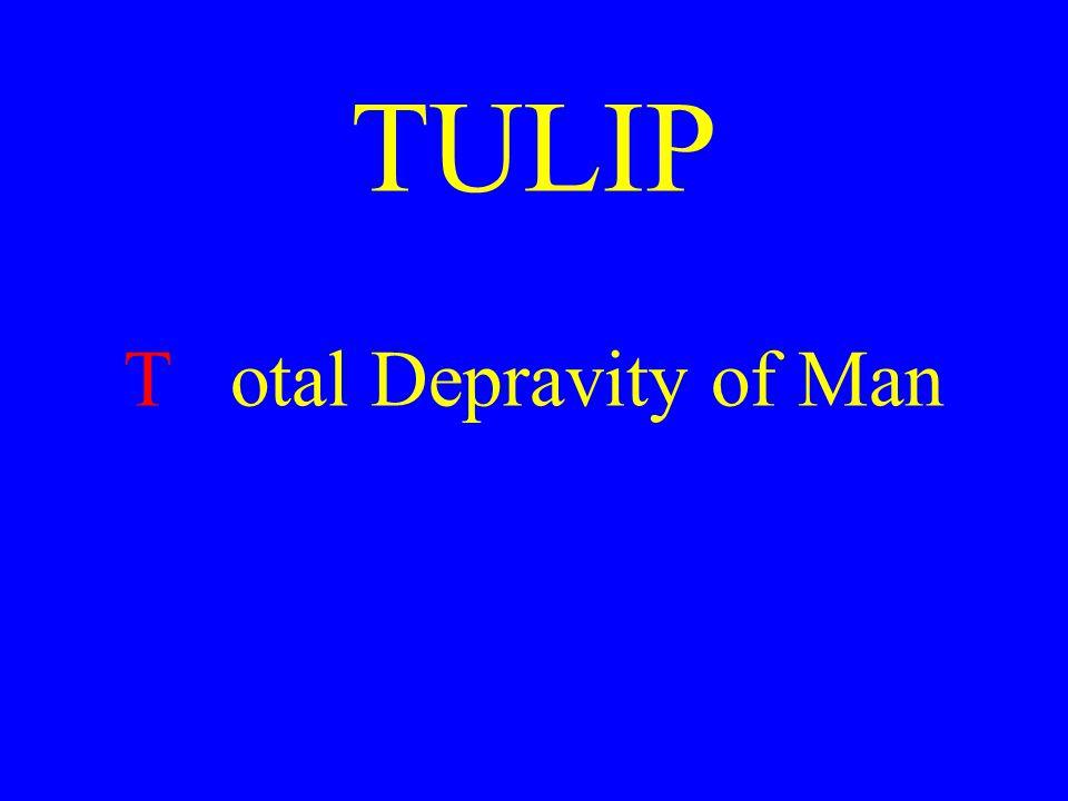 TULIP Total Depravity of Man