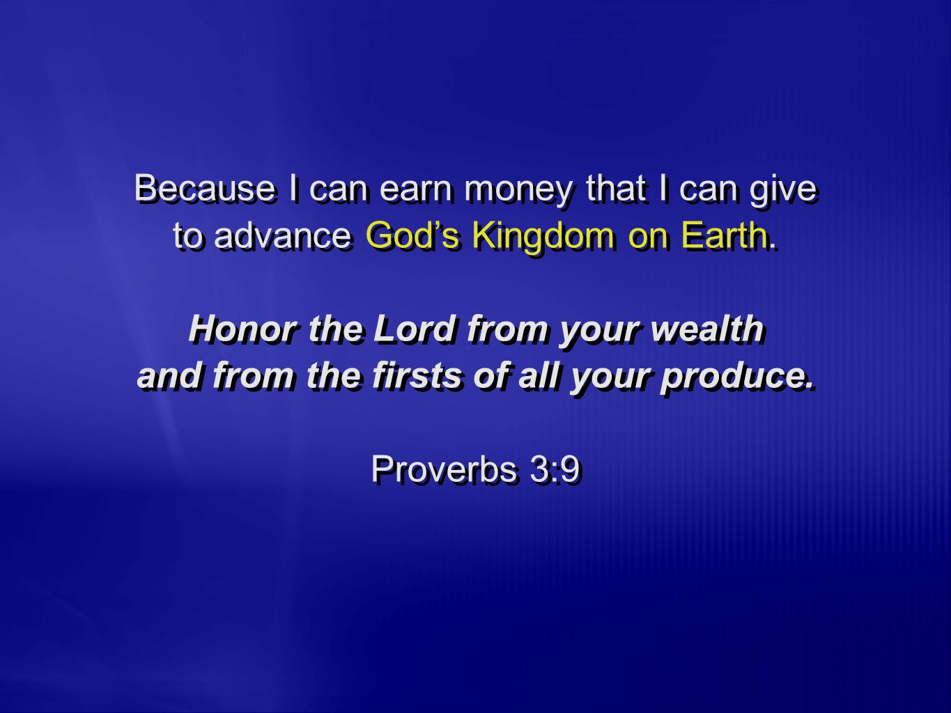 Because I can earn money that I can give to advance Gods Kingdom on Earth.