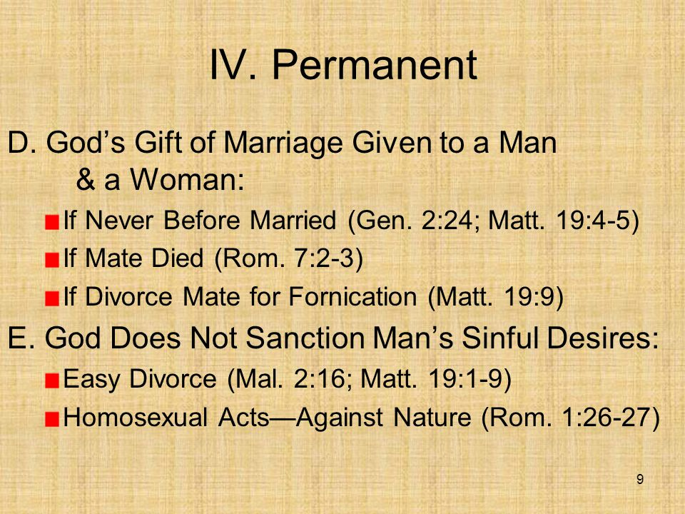 10 V.Marriage Holy, Honorable A.When God Joins a Man & a Woman, Marriage Is Holy, Honorable.