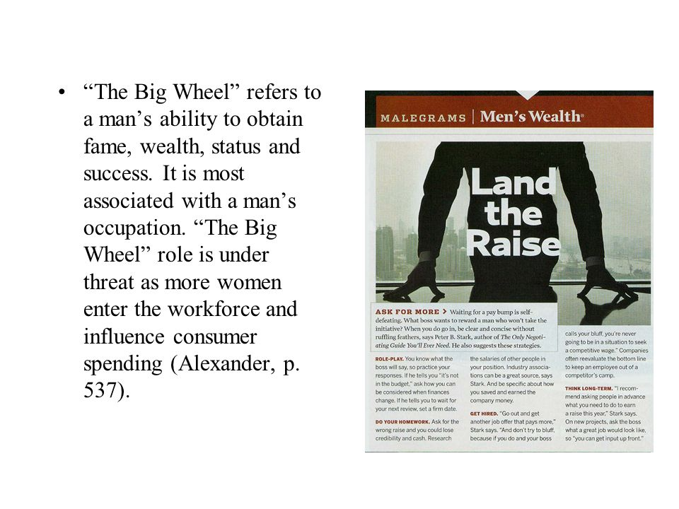 The Big Wheel refers to a mans ability to obtain fame, wealth, status and success.
