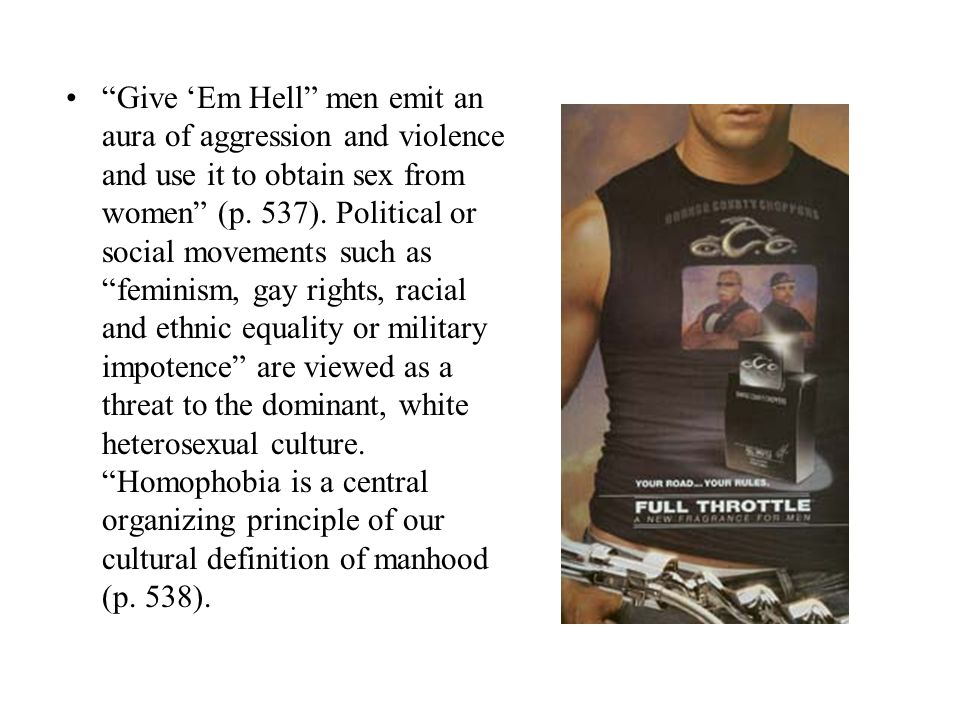 Give Em Hell men emit an aura of aggression and violence and use it to obtain sex from women (p.