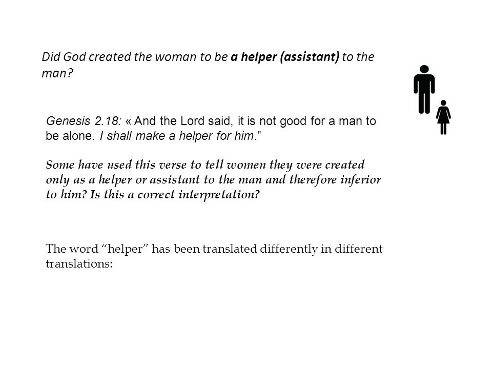Did God created the woman to be a helper (assistant) to the man.
