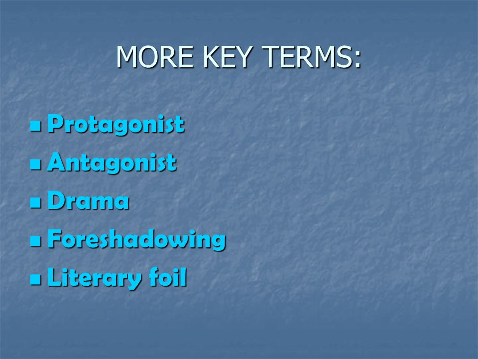 Protagonist: Protagonist: The central character in a story or play is called the protagonist.