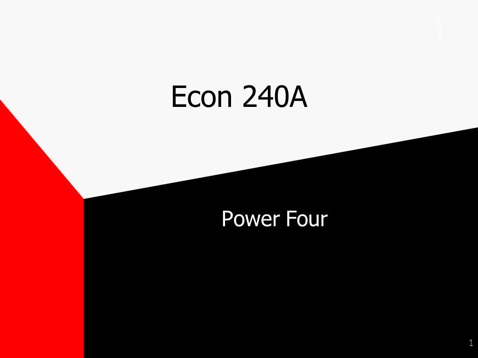 1 Econ 240A Power Four 1 1