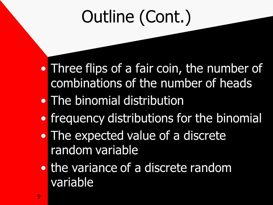 10 Concept Bernoulli Trial –two outcomes, e.g.