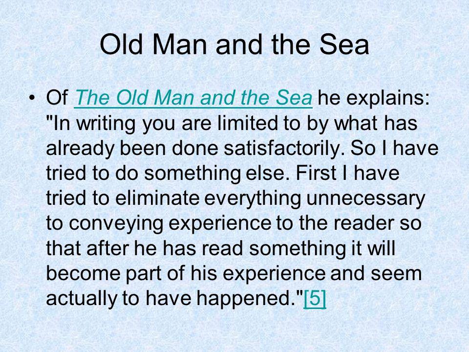 Old Man and the Sea Of The Old Man and the Sea he explains: