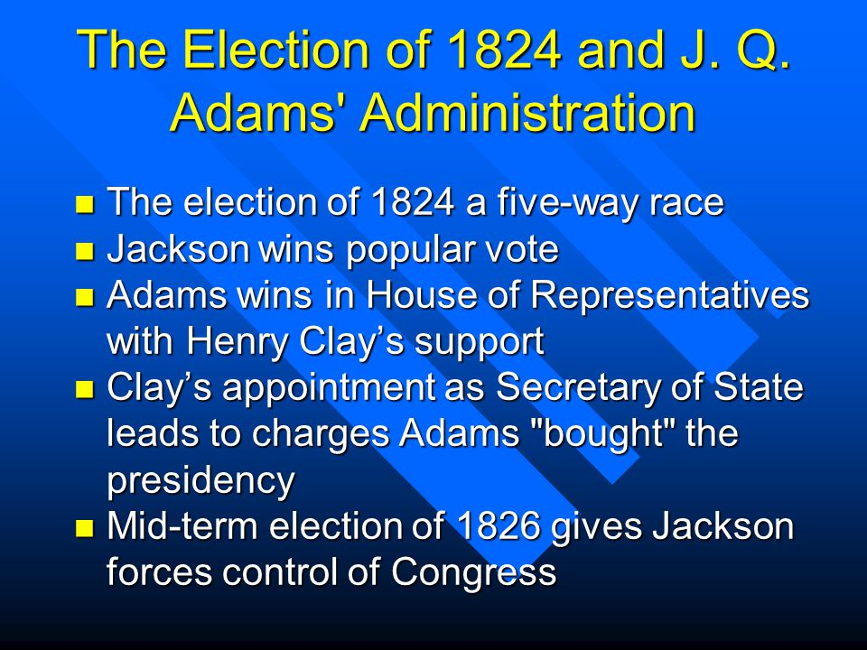 The Election of 1824 and J. Q.