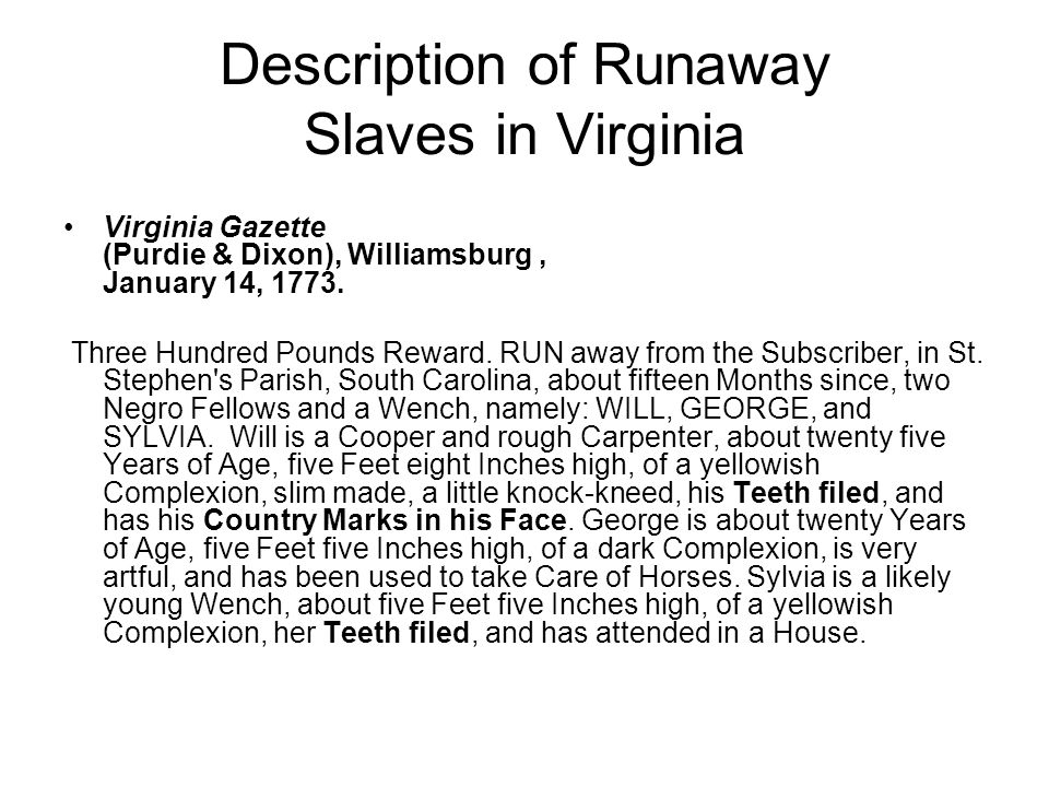 Description of Runaway Slaves in Virginia Virginia Gazette (Purdie & Dixon), Williamsburg, January 14, 1773.
