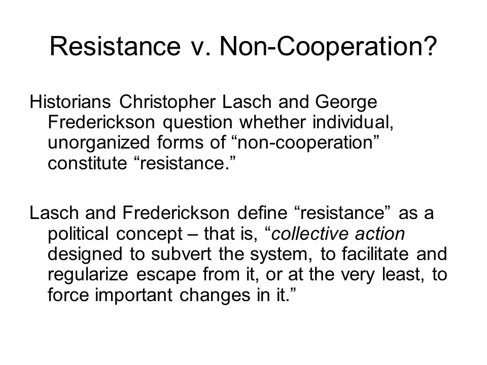 Resistance v. Non-Cooperation.