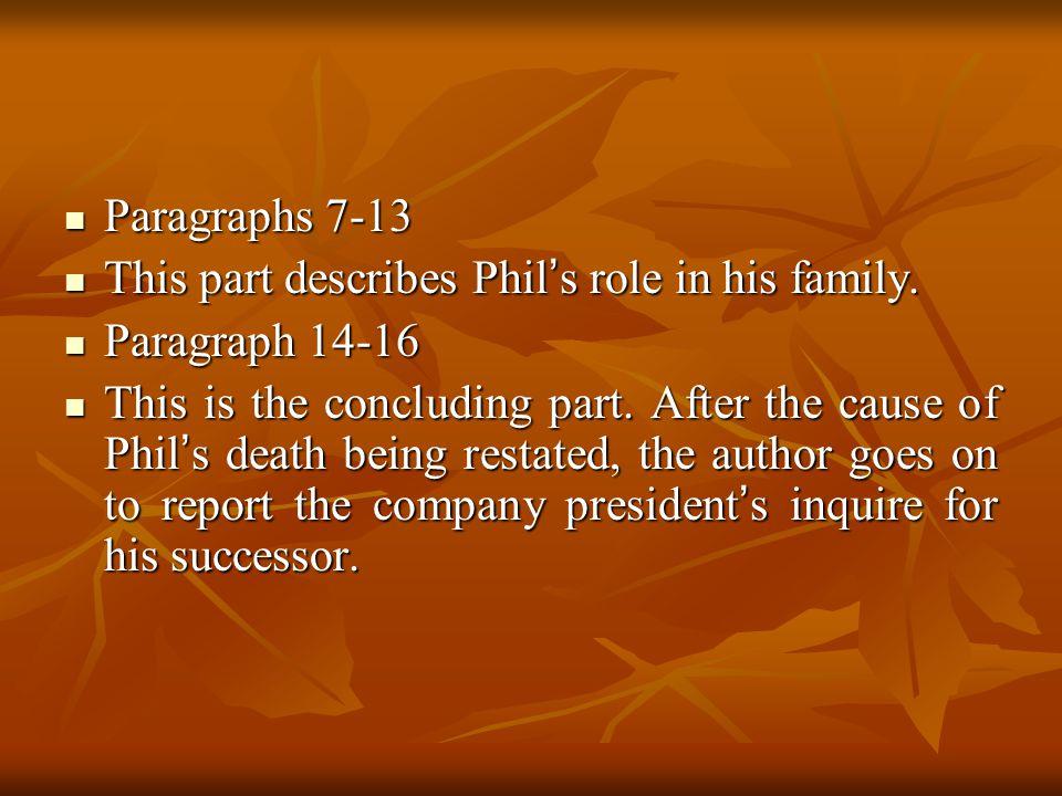 Paragraphs 7-13 Paragraphs 7-13 This part describes Phil s role in his family. This part describes Phil s role in his family. Paragraph 14-16 Paragrap