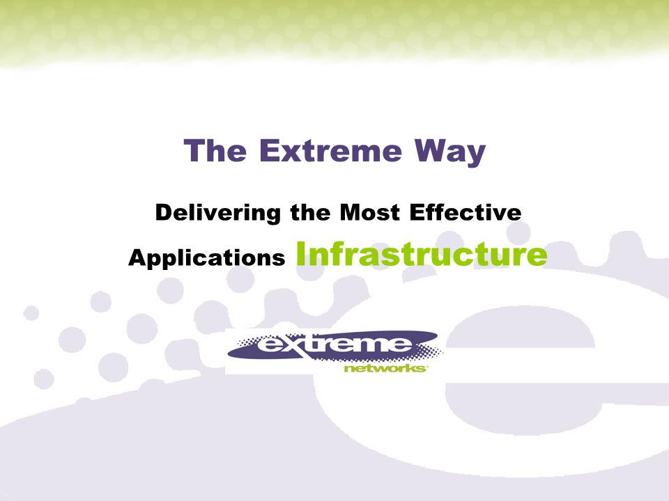 The Extreme Way Delivering the Most Effective Applications Infrastructure