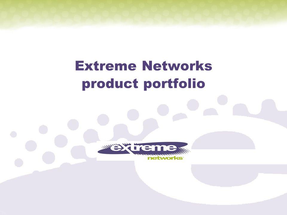 Extreme Networks product portfolio
