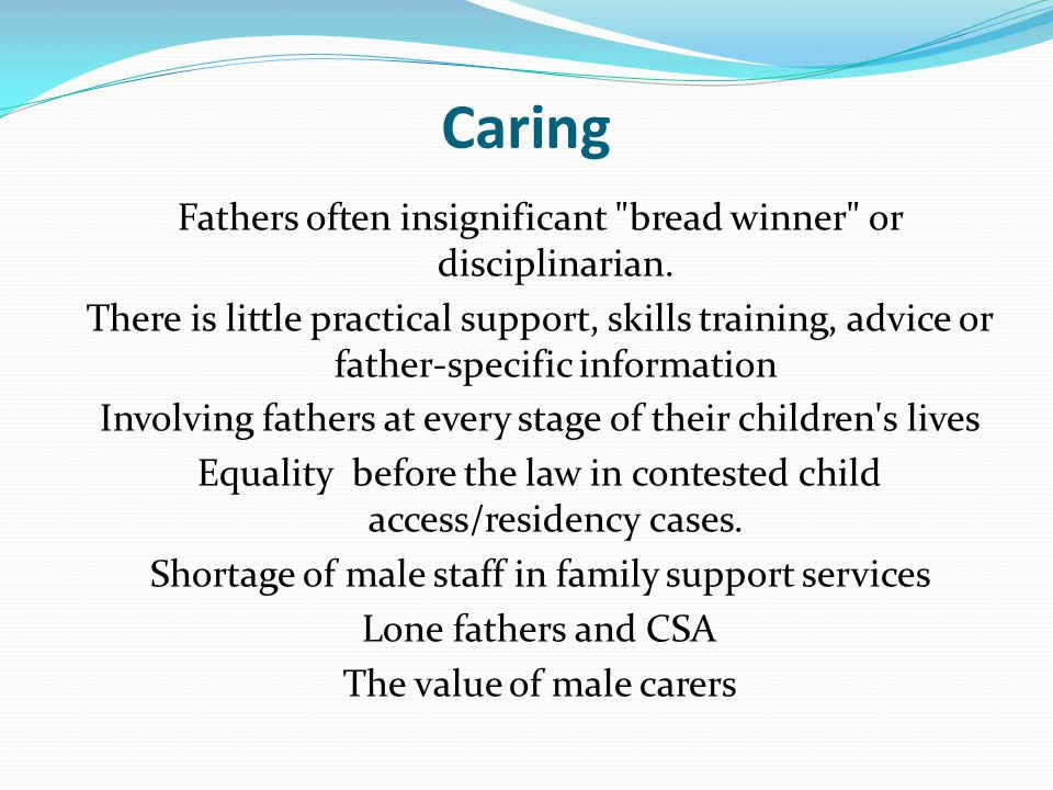 Caring Fathers often insignificant bread winner or disciplinarian.