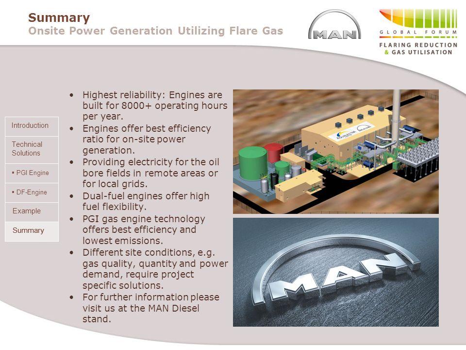 PGI Engine DF-Engine Summary Introduction Technical Solutions Example Summary Onsite Power Generation Utilizing Flare Gas Highest reliability: Engines