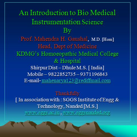 Introduction to Biomedical Instruments Biology It deals with wide spectrum of Life sciences i.e.