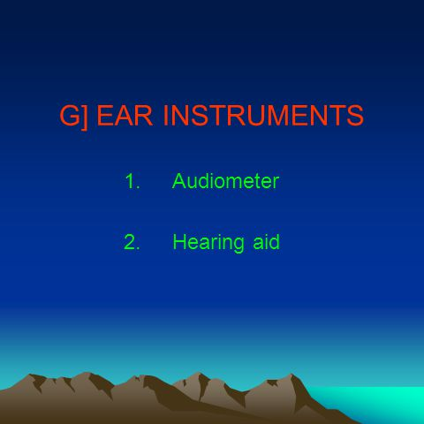 G] EAR INSTRUMENTS 1.Audiometer 2.Hearing aid