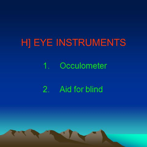 H] EYE INSTRUMENTS 1.Occulometer 2.Aid for blind