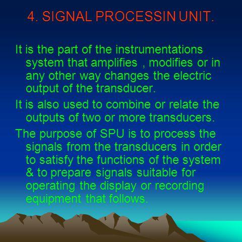 4. SIGNAL PROCESSIN UNIT.