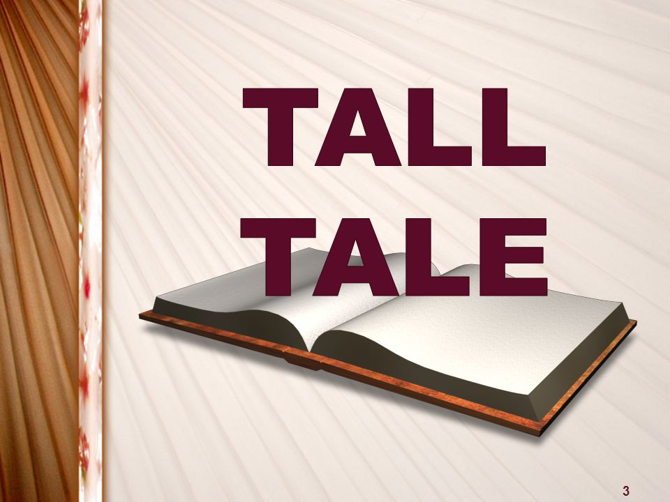 4 What do you know about tall tales? What are they? Do you know any? Why are they important?