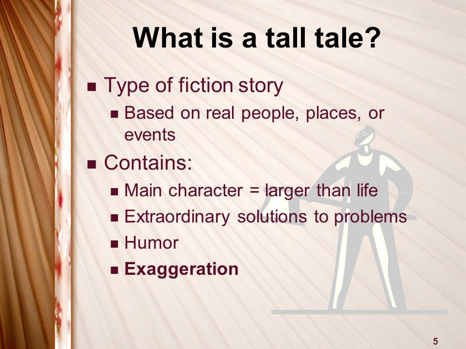 5 What is a tall tale.