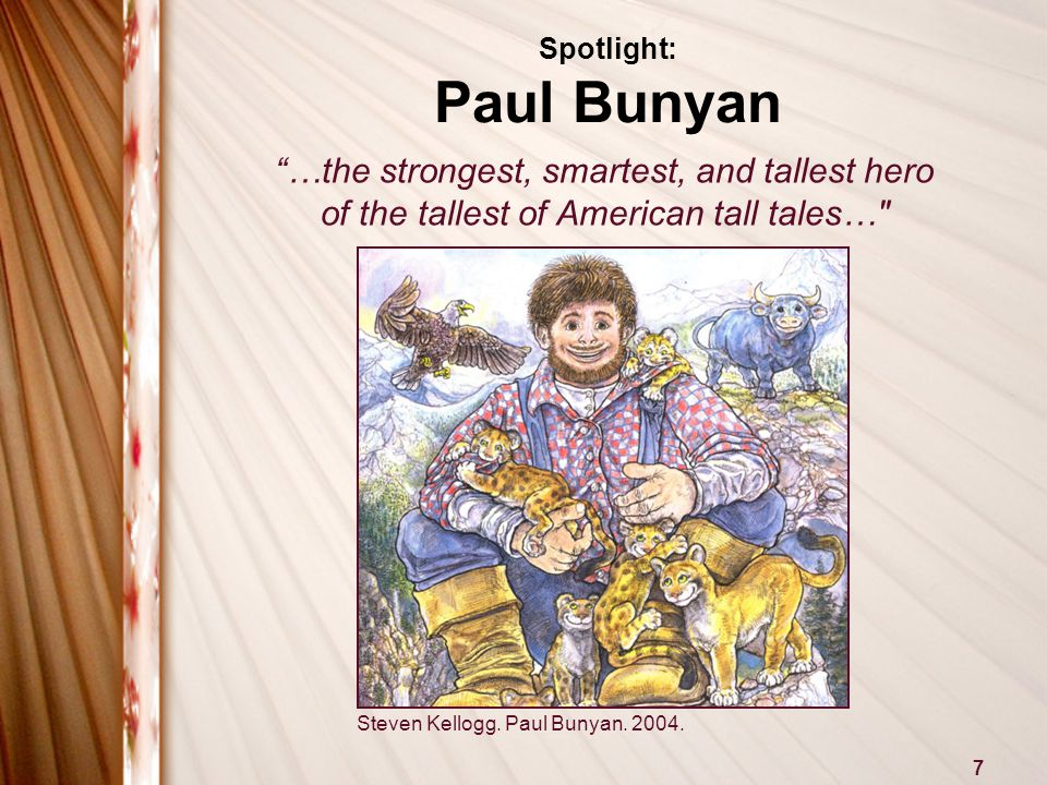 7 Spotlight: Paul Bunyan Steven Kellogg. Paul Bunyan.