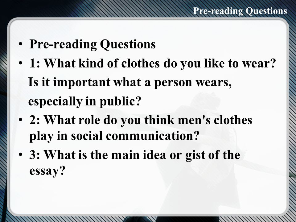 Pre-reading Questions 1: What kind of clothes do you like to wear.