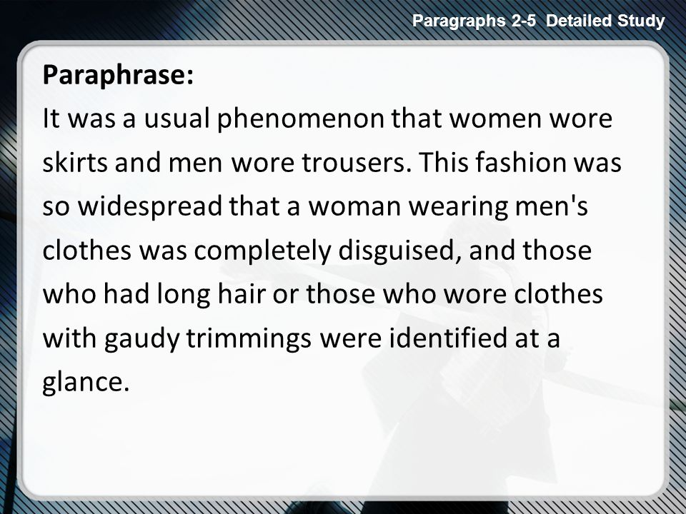 Paraphrase: It was a usual phenomenon that women wore skirts and men wore trousers.