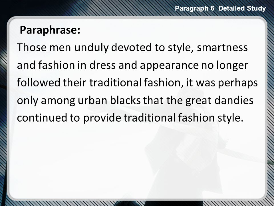 Paraphrase: Those men unduly devoted to style, smartness and fashion in dress and appearance no longer followed their traditional fashion, it was perhaps only among urban blacks that the great dandies continued to provide traditional fashion style.