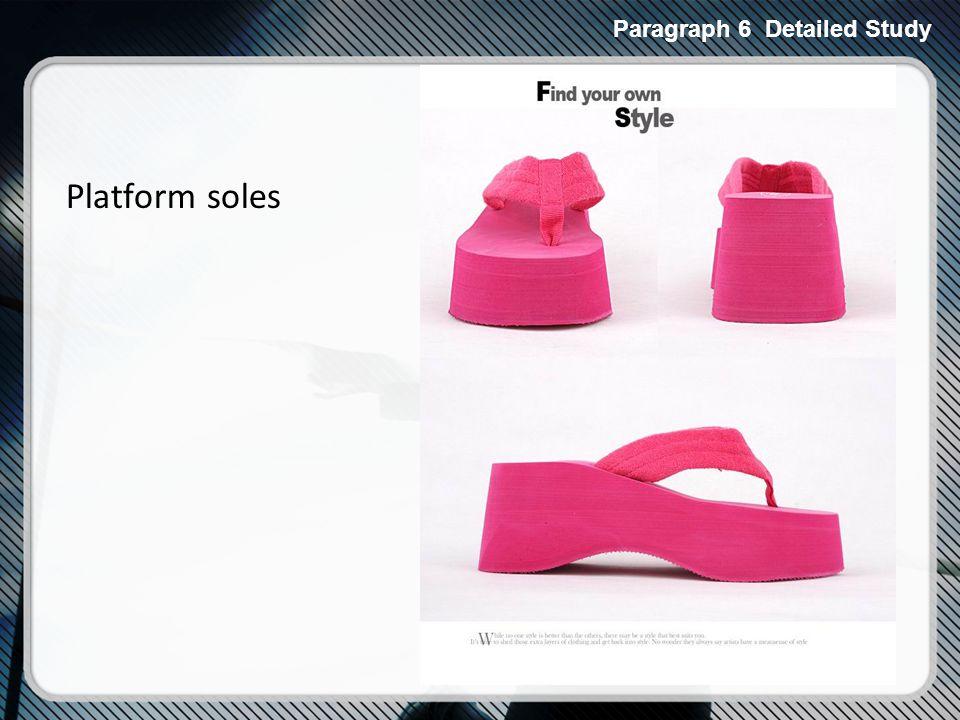 Platform soles Paragraph 6 Detailed Study