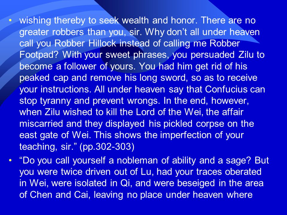 wishing thereby to seek wealth and honor. There are no greater robbers than you, sir.