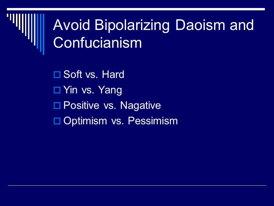 Avoid Bipolarizing Daoism and Confucianism Soft vs.