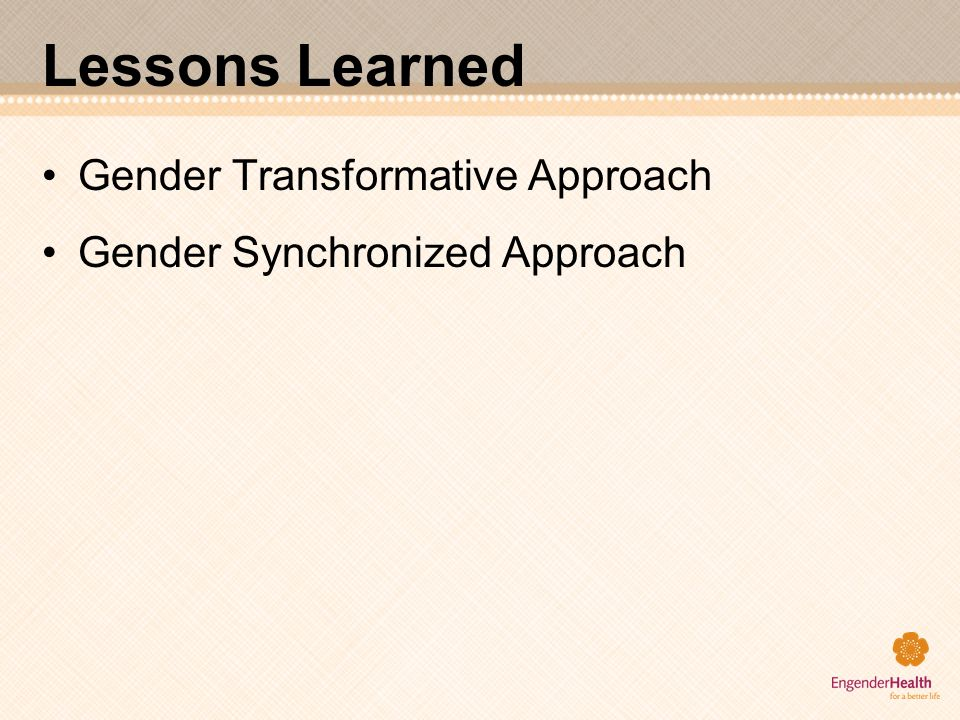 Lessons Learned Gender Transformative Approach Gender Synchronized Approach